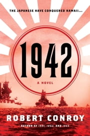 1942 - A Novel ebook by Robert Conroy