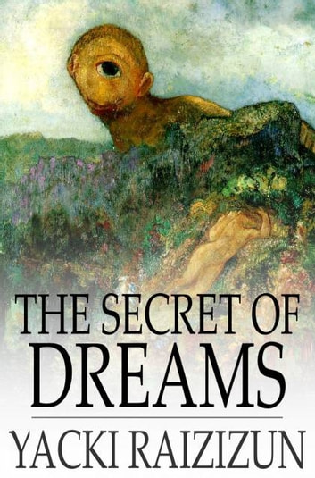 The Secret of Dreams ebook by Yacki Raizizun