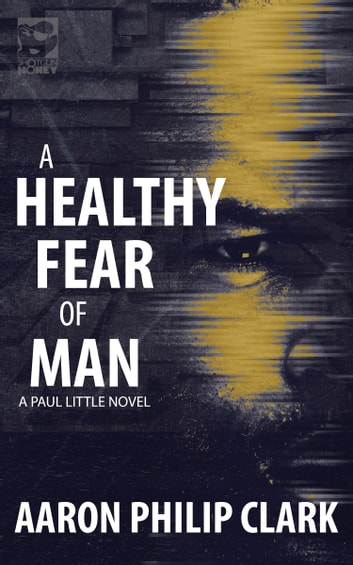 A Healthy Fear of Man ebook by Aaron Philip Clark