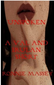 UnSpoken: A Val and Irulan Short ebook by Ronnie Massey