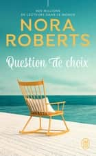 Question de choix ebook by Nora Roberts, Béatrice Pierre