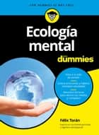 Ecología mental para Dummies ebook by Félix Torán Martí