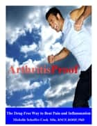 Arthritis-Proof - The Drug-Free Way to Beat Pain and Inflammation ebook by Michelle Schoffro Cook
