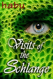 Visits of the Schlange ebook by habu