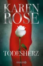 Todesherz - Thriller ebook by Karen Rose, Kerstin Winter