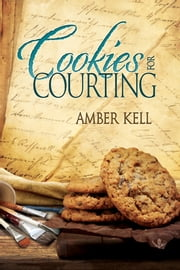 Cookies for Courting ebook by Amber Kell