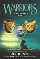 Warriors: A Warrior's Spirit ebook by Erin Hunter