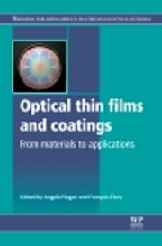 Optical Thin Films and Coatings - From Materials to Applications ebook by Angela Piegari,François Flory