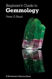 Beginner's Guide to Gemmology ebook by Read, Peter G