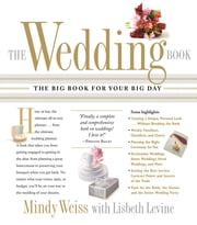 The Wedding Book: The Big Book For Your Big Day - The Big Book for Your Big Day ebook by Lisbeth Levine Mindy Weiss