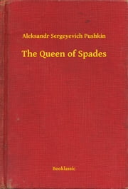 The Queen of Spades ebook by Aleksandr Sergeyevich Pushkin