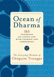 Ocean of Dharma - The Everyday Wisdom of Chogyam Trungpa ebook by Chogyam Trungpa,Carolyn Rose Gimian
