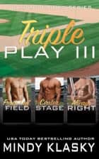 Triple Play III - A Boxed Set of Hot Baseball Romances ebook by