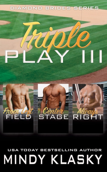 Triple Play III - A Boxed Set of Hot Baseball Romances ebook by Mindy Klasky