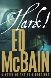 Hark! - A Novel of the 87th Precinct ebook by Ed McBain