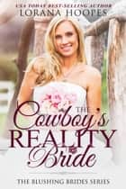 The Cowboy's Reality Bride ebook by Lorana Hoopes