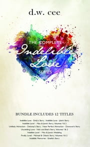 The Complete Indelible Love Series ebook by DW Cee