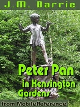Peter Pan In Kensington Gardens (Mobi Classics) ebook by J.M. Barrie