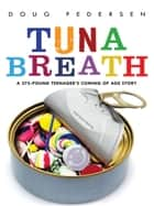 TUNA BREATH ebook by Doug Pedersen