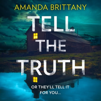 Tell the Truth audiobook by Amanda Brittany