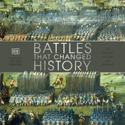 Battles That Changed History - Epic Conflicts Explored and Explained audiobook by DK