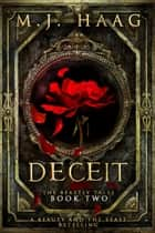 Deceit: A Beauty and the Beast Retelling ebook by M.J. Haag