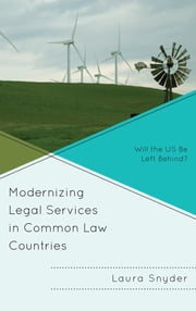 Modernizing Legal Services in Common Law Countries - Will the US Be Left Behind? ebook by Laura Snyder