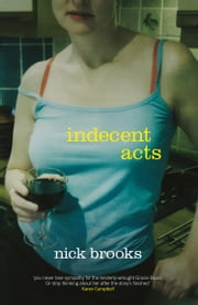 Indecent Acts ebook by Nick Brooks