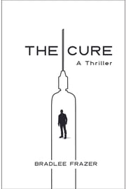 The Cure - A Thriller ebook by Bradlee Frazer