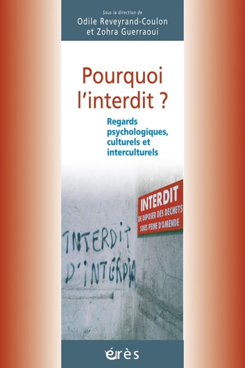 Pourquoi l'interdit ? ebook by Zohra GUERRAOUI,Odile REVEYRAND-COULON