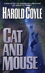 Cat and Mouse ebook by Harold Coyle