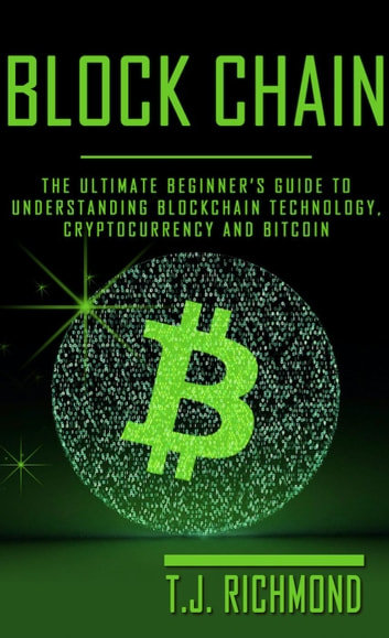 Blockchain the ultimate beginners guide to understanding blockchain the ultimate beginners guide to understanding blockchain technology cryptocurrency and bitcoin ebook by fandeluxe Gallery