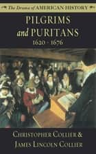 Pilgrims and Puritans ebook by Christopher Collier, James Lincoln Collier