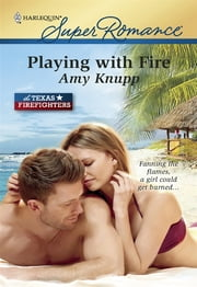 Playing with Fire ebook by Amy Knupp