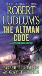 Robert Ludlum's The Altman Code - A Covert-One Novel ebook by Robert Ludlum, Gayle Lynds