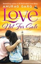 Love not for sale ebook by Anurag Garg
