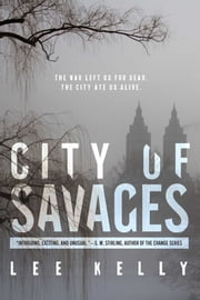 City of Savages ebook by Lee Kelly