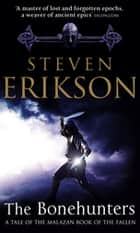 The Bonehunters - Malazan Book Of Fallen 6 eBook by Steven Erikson