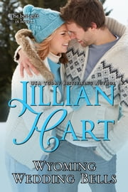 Wyoming Wedding Bells (The Granger Family Ranch) ebook by Jillian Hart