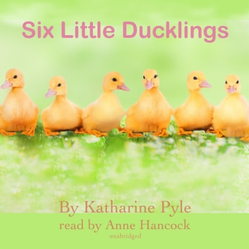 Six Little Ducklings audiobook by Katharine Pyle