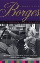 A Personal Anthology ebook by Jorge Luis Borges