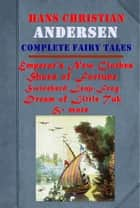 The Complete Fair Tales of Hans Christian Andersen ebook by Hans Christian Andersen