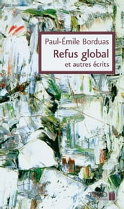 Refus global et autres écrits ebook by Kobo.Web.Store.Products.Fields.ContributorFieldViewModel