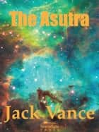 The Asutra ebook by Jack Vance