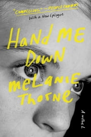 Hand Me Down - A Novel ebook by Melanie Thorne