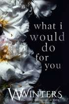What I Would Do For You ebook by W. Winters, Willow Winters