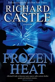 Frozen Heat ebook by Richard Castle