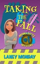 Taking the Fall - A Cozy Mystery ebook by Laney Monday