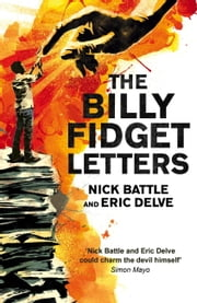 The Billy Fidget Letters ebook by Nick Battle,Eric Delve