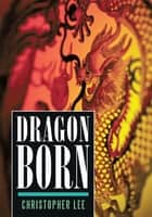 Dragon Born ebook by Christopher Lee